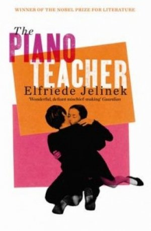 Elfriede Jelinek: The piano teacher