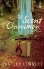 Charles Lambert: The Scent of Cinnamon and Other Stories