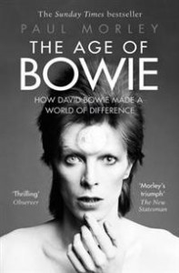Paul Morley: Age of Bowie: How david bowie made a world of difference