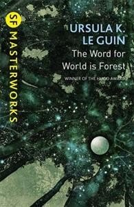 Ursula K. Le Guin: The Word for World is Forest