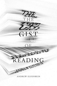 Andrew Elfenbein: The Gist of Reading