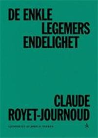 Claude Royet-Journoud: De enkle legemers endelighet