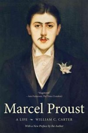 William Carter: Marcel Proust - A life