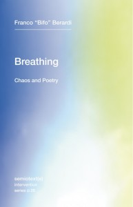 Franco Berardi: Breathing: Chaos and Poetry