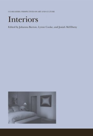 Johanna Burton (red.), Lynne Cooke (red.), Josiah McElheny (red.): Interiors